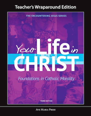 Encountering Jesus Series: Your Life In Christ, 3rd Edition, Teacher Manual