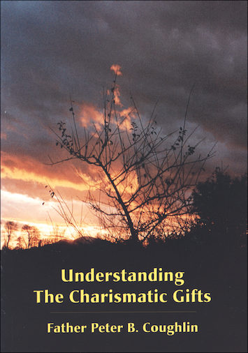 Understanding the Charismatic Gifts