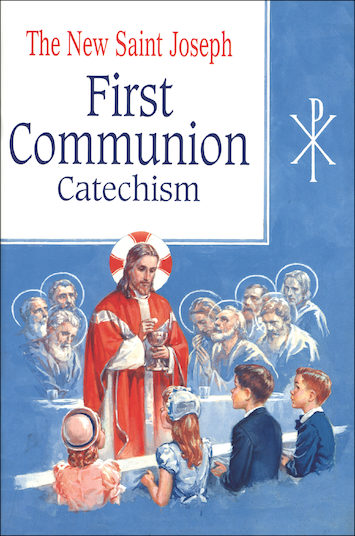 Baltimore Catechism: The New Saint Joseph First Communion Catechism