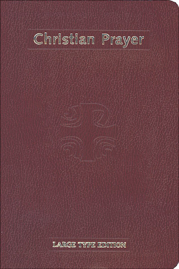 Liturgy of the Hours: Christian Prayer Large Type Edition, deep red flexible cover