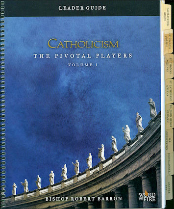 Catholicism: The Pivotal Players Part 1: Leader Guide
