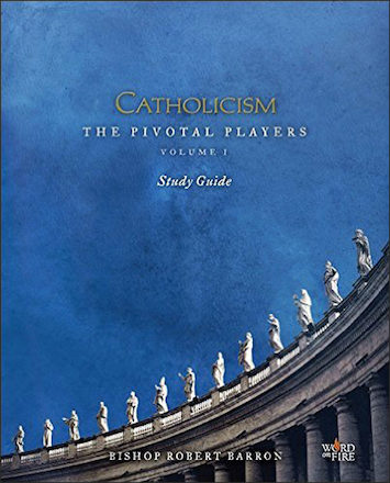 Catholicism: The Pivotal Players Part 1: Study Guide
