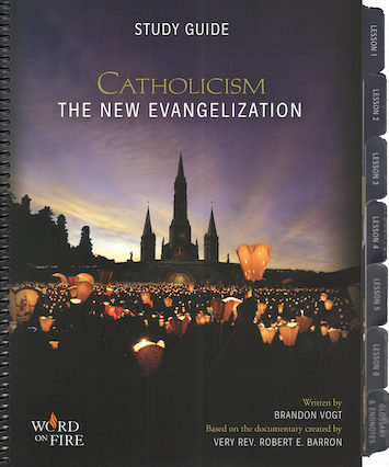 Catholicism: The New Evangelization: Study Guide