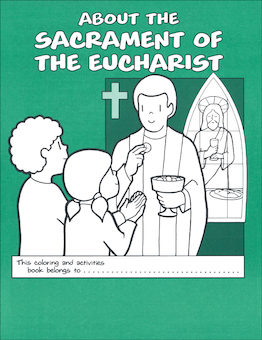Scriptographic Booklets and Coloring Books: About the Sacrament of the Eucharist Coloring and Activities Book