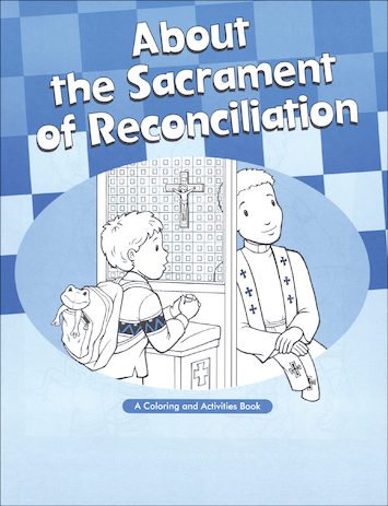 Scriptographic Booklets and Coloring Books: About the Sacrament of Reconciliation, Ages 6-9