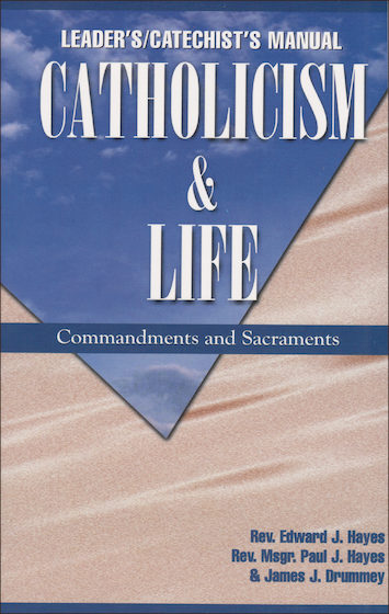 Catholicism: Catholicism and Life, Teacher/Catechist Guide