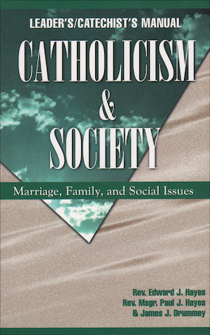 Catholicism: Catholicism and Society, Teacher/Catechist Guide