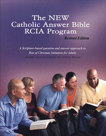 The New Catholic Answer Bible RCIA Program Guide