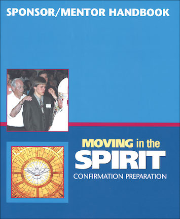 Moving in the Spirit: Sponsor/Mentor Handbook, Sponsor Guide