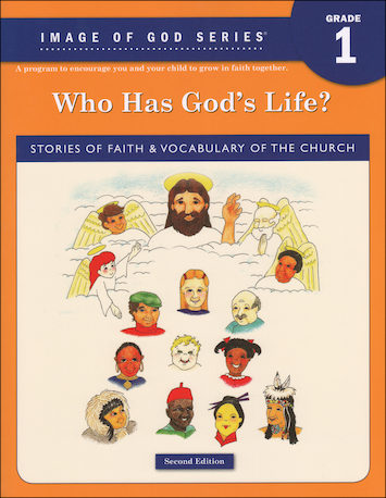 Image of God, K-8: Who Has God's Life?, Grade 1, Student Book