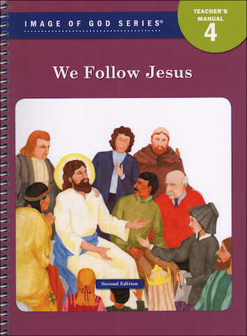 Image of God, K-8: We Follow Jesus, Grade 4, Teacher/Catechist Guide