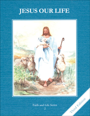 Faith and Life, 1-8: Jesus Our Life, Grade 2, Student Book