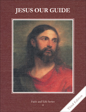 Faith and Life, 1-8: Jesus Our Guide, Grade 4, Student Book