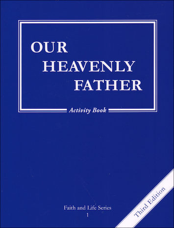 Faith and Life, 1-8: Our Heavenly Father, Grade 1, Activity Book