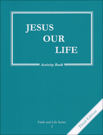 Faith and Life, 1-8: Jesus Our Life, Grade 2, Activity Book