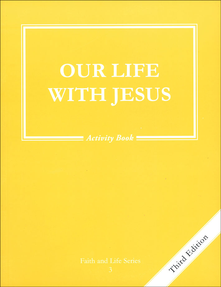 Faith and Life, 1-8: Our Life with Jesus, Grade 3, Activity Book