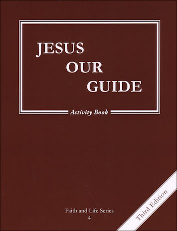 Faith and Life, 1-8: Jesus Our Guide, Grade 4, Activity Book