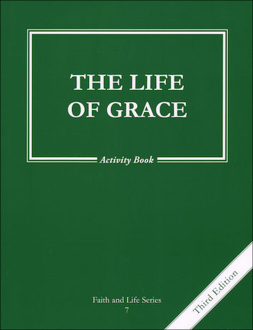 Faith and Life, 1-8: The Life of Grace, Grade 7, Activity Book