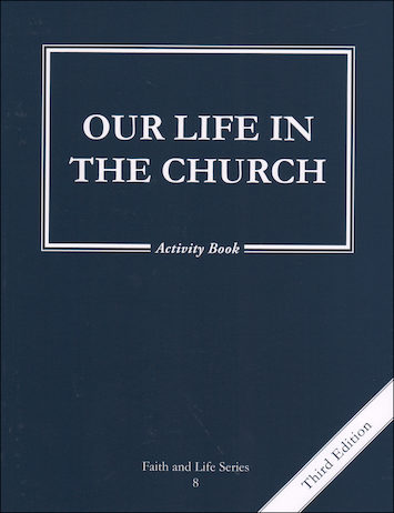 Faith and Life, 1-8: Our Life in the Church, Grade 8, Activity Book