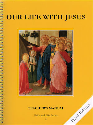 Faith and Life, 1-8: Our Life with Jesus, Grade 3, Teacher Manual, School Edition