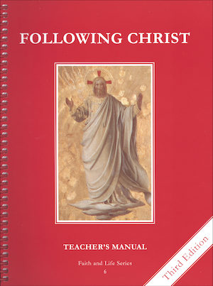 Faith and Life, 1-8: Following Christ, Grade 6, Teacher Manual, School Edition