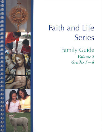 Faith and Life, 1-8: Volume 2 (Grades 5-8), Family Guide
