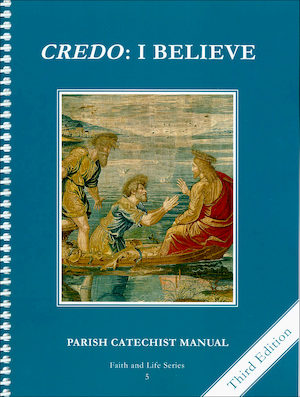 Faith and Life, 1-8: Credo: I Believe, Grade 5, Catechist Guide, Parish Edition