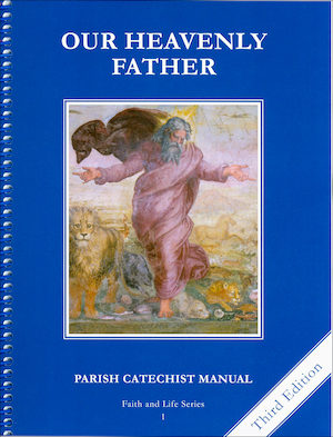 Faith and Life, 1-8: Our Heavenly Father, Grade 1, Catechist Guide, Parish Edition