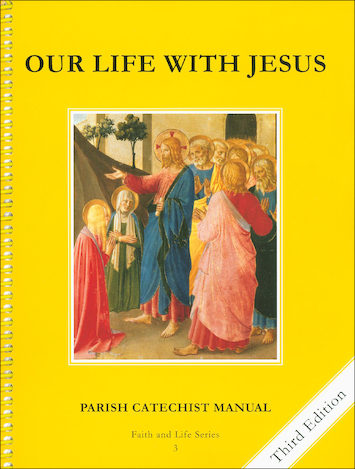 Faith and Life, 1-8: Our Life with Jesus, Grade 3, Catechist Guide, Parish Edition