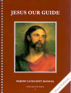 Faith and Life, 1-8: Jesus Our Guide, Grade 4, Catechist Guide, Parish Edition