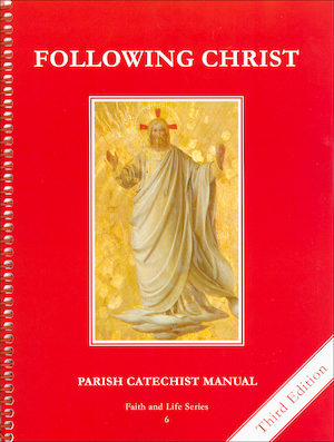 Faith and Life, 1-8: Following Christ, Grade 6, Catechist Guide, Parish Edition