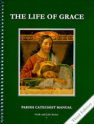 Faith and Life, 1-8: Life of Grace, Grade 7, Catechist Guide, Parish Edition