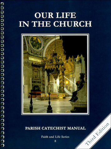 Faith and Life, 1-8: Our Life in the Church, Grade 8, Catechist Guide, Parish Edition