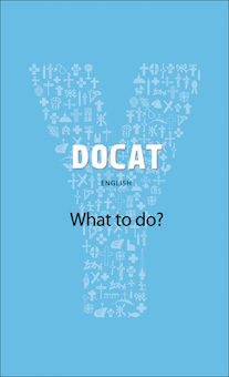 YOUCAT: DOCAT: What to do?