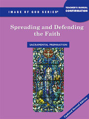 Image of God, K-8: Spreading and Defending the Faith, Updated 2nd Edition, Grade 8, Teacher Manual