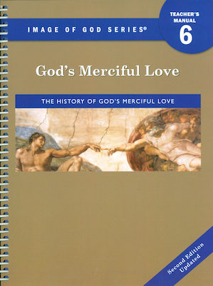 Image of God, K-8: God's Merciful Love, Updated 2nd Edition, Grade 6, Teacher/Catechist Guide