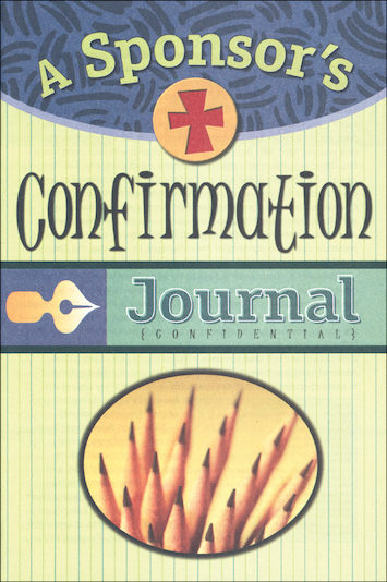 Confirmation for Teens: A Sponsor's Confirmation Journal