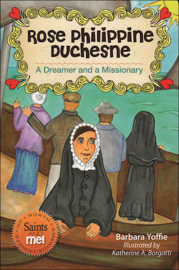 Saints and Me: Rose Philippine Duchesne