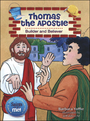Saints and Me: Thomas the Apostle: Builder and Believer