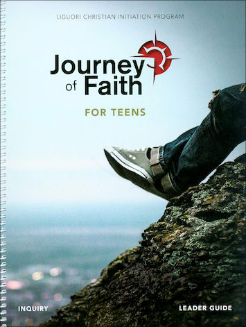 Journey of Faith for Teens 2016: Inquiry, Leader Guide