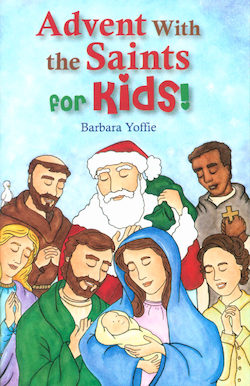 Advent with the Saints for Kids!
