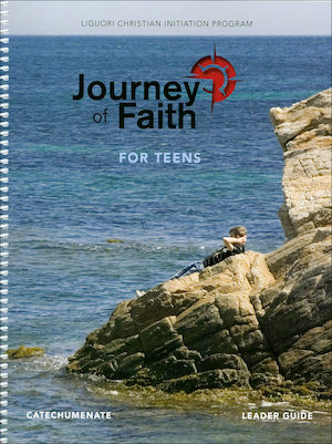 Journey of Faith for Teens 2016: Catechumenate, Leader Guide