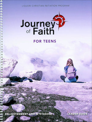 Journey of Faith for Teens 2016: Enlightenment and Mystagogy, Leader Guide