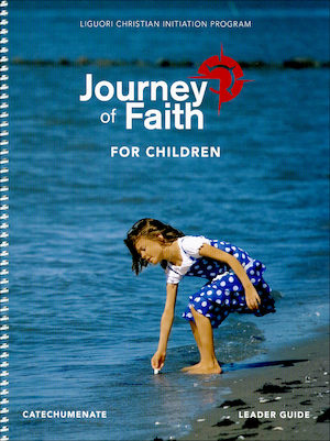Journey of Faith for Children 2017: Catechumenate, Leader Guide