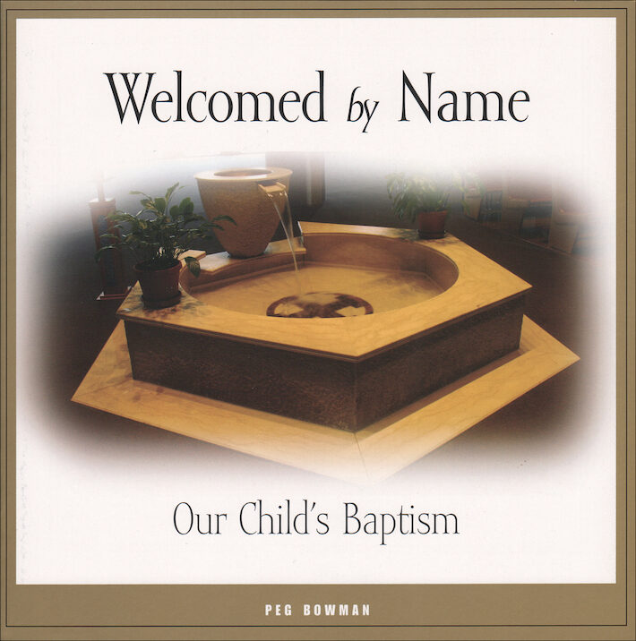 Welcomed By Name: Our Child's Baptism