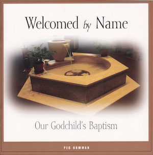 Welcomed By Name: Our Godchild's Baptism
