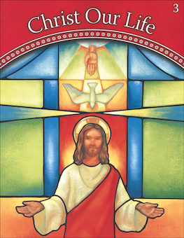 Christ Our Life, 1-8: We Believe, Grade 3, Student Book