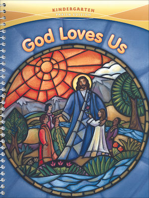 God Made Everything: God Loves Us, Kindergarten, Catechist Guide, Parish Edition