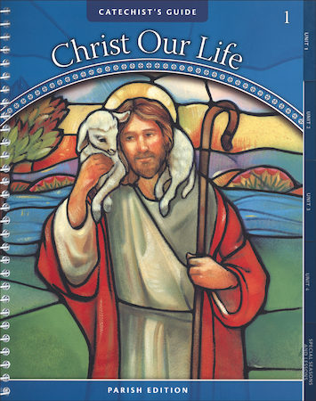 Christ Our Life, 1-8: Grade 1, Catechist Guide, Parish Edition