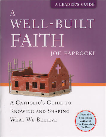 The Toolbox Series by Joe Paprocki: A Well-Built Faith, Leader Guide